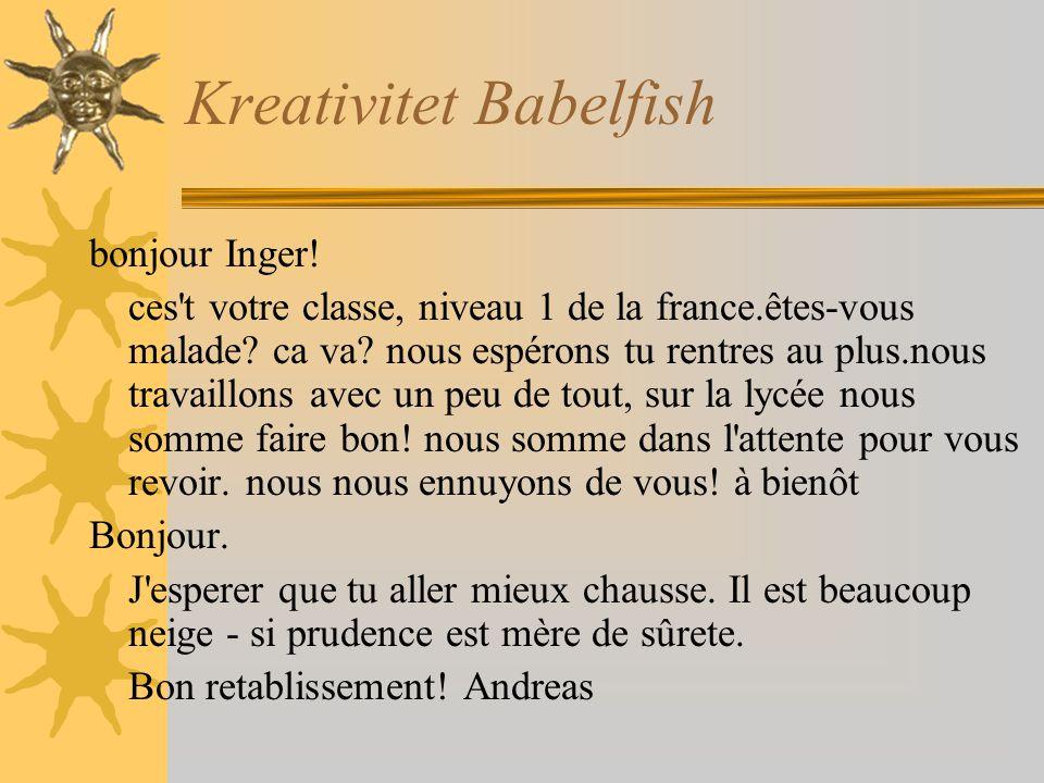 Kreativitet Babelfish bonjour Inger.ces t votre classe, niveau 1 de la france.êtes-vous malade.