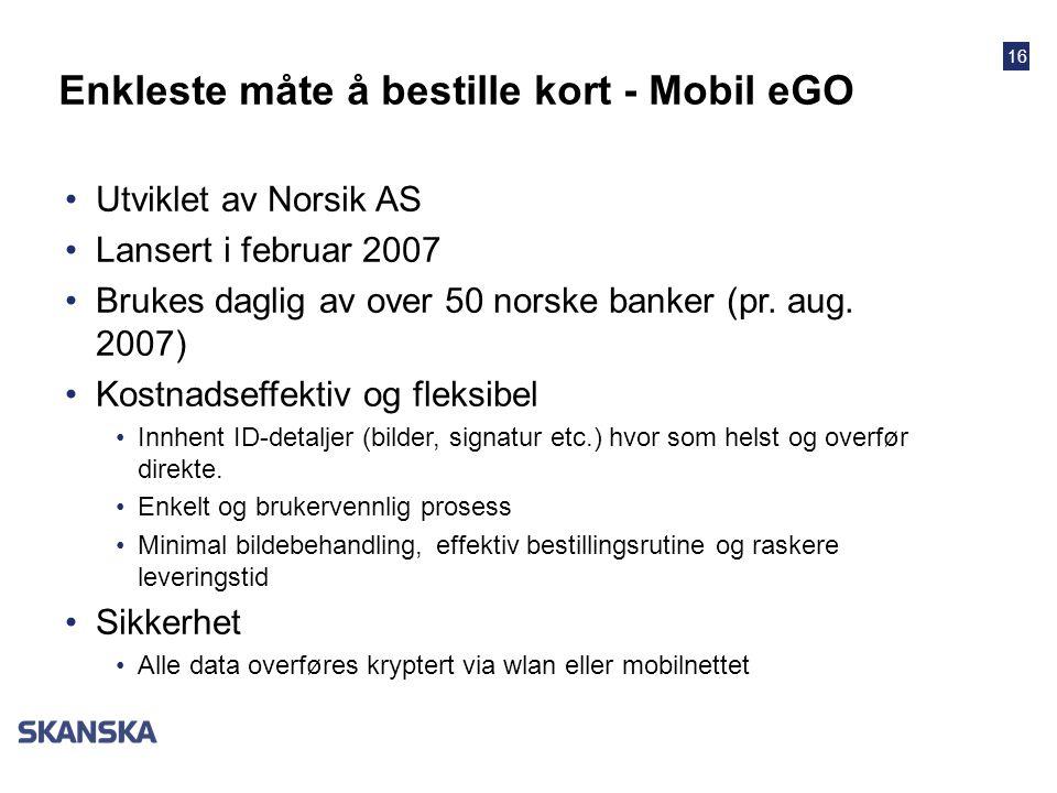 16 •Utviklet av Norsik AS •Lansert i februar 2007 •Brukes daglig av over 50 norske banker (pr. aug. 2007) •Kostnadseffektiv og fleksibel •Innhent ID-d