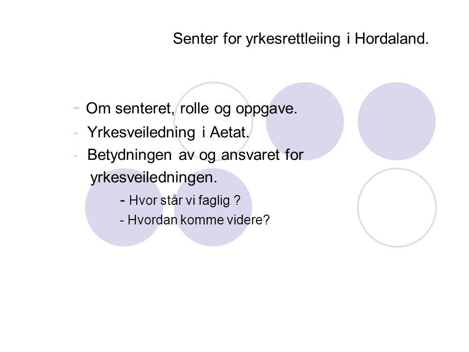 Senter for yrkesrettleiing i Hordaland.