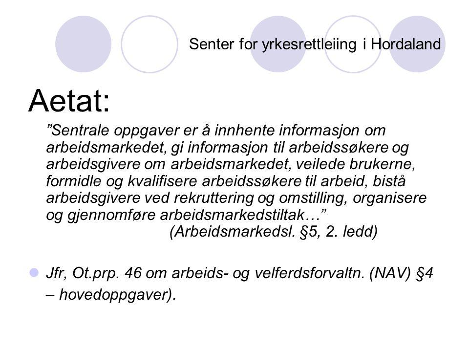 """Senter for yrkesrettleiing i Hordaland Aetat: """"Sentrale oppgaver er å innhente informasjon om arbeidsmarkedet, gi informasjon til arbeidssøkere og arb"""