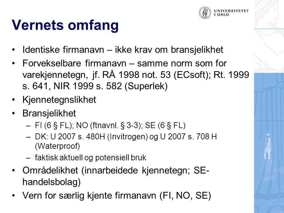 Vernets omfang •Identiske firmanavn – ikke krav om bransjelikhet •Forvekselbare firmanavn – samme norm som for varekjennetegn, jf. RÅ 1998 not. 53 (EC