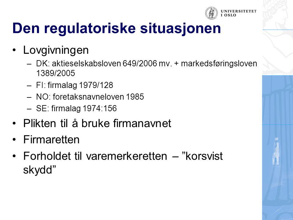 Den regulatoriske situasjonen •Lovgivningen –DK: aktieselskabsloven 649/2006 mv. + markedsføringsloven 1389/2005 –FI: firmalag 1979/128 –NO: foretaksn