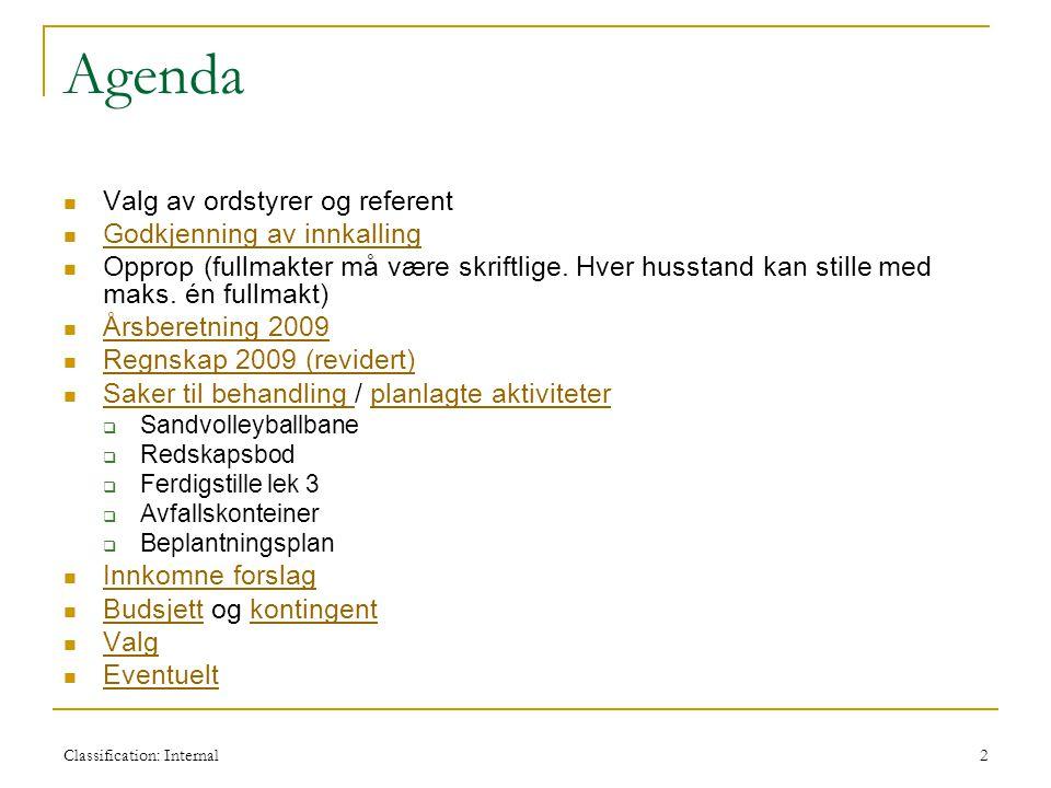 Classification: Internal2 Agenda  Valg av ordstyrer og referent  Godkjenning av innkalling Godkjenning av innkalling  Opprop (fullmakter må være sk