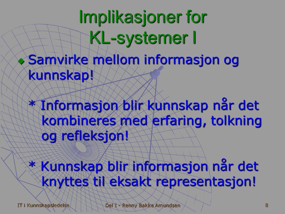 IT i Kunnskapsledelse Del I - Renny Bakke Amundsen 19 Fase IV - Informasjon om hva de tenker.