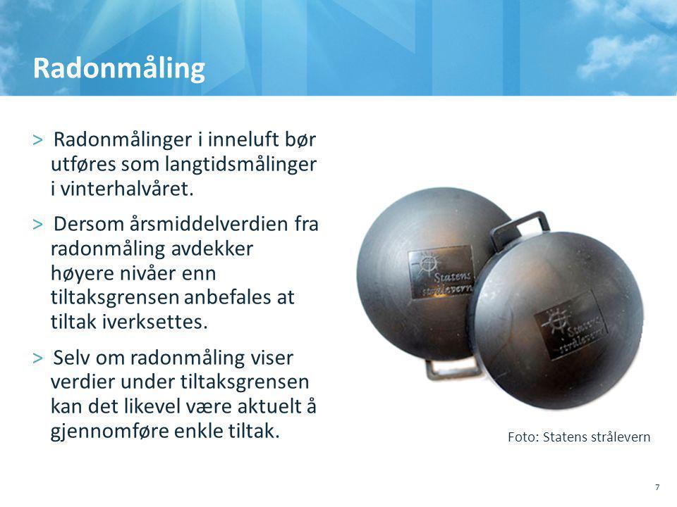 Radonmåling >Radonmålinger i inneluft bør utføres som langtidsmålinger i vinterhalvåret.