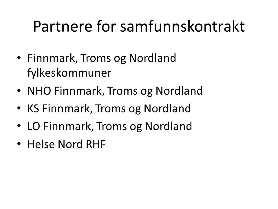 Partnere for samfunnskontrakt • Finnmark, Troms og Nordland fylkeskommuner • NHO Finnmark, Troms og Nordland • KS Finnmark, Troms og Nordland • LO Fin