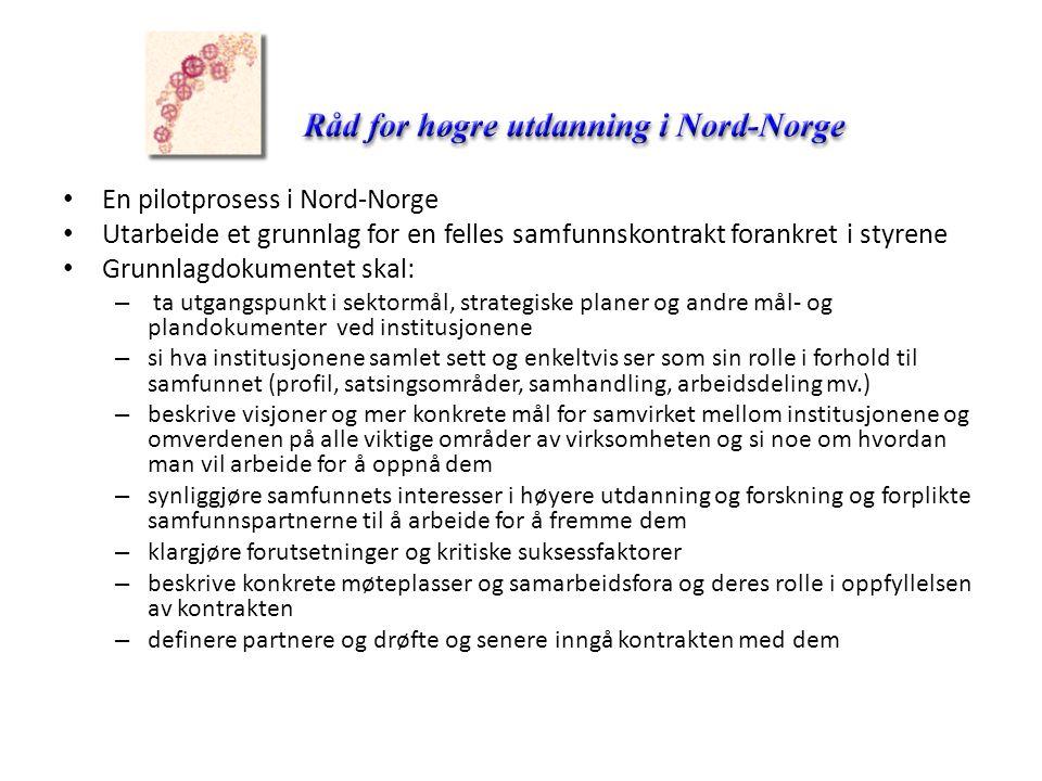 • En pilotprosess i Nord-Norge • Utarbeide et grunnlag for en felles samfunnskontrakt forankret i styrene • Grunnlagdokumentet skal: – ta utgangspunkt