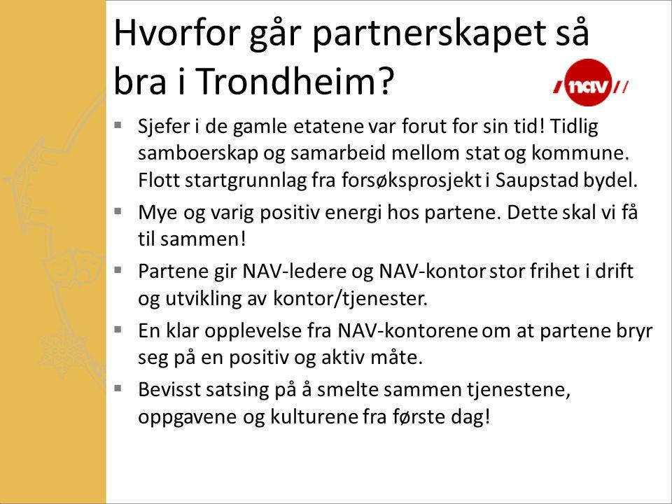 Hvorfor går partnerskapet så bra i Trondheim?  Sjefer i de gamle etatene var forut for sin tid! Tidlig samboerskap og samarbeid mellom stat og kommun