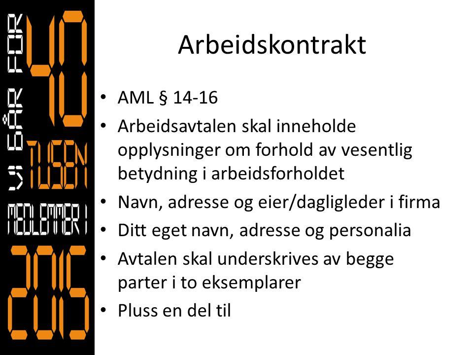 Arbeidskontrakt • AML § 14-16 • Arbeidsavtalen skal inneholde opplysninger om forhold av vesentlig betydning i arbeidsforholdet • Navn, adresse og eie