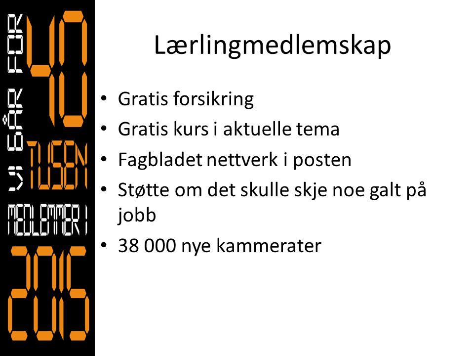 Lærlingmedlemskap • Gratis forsikring • Gratis kurs i aktuelle tema • Fagbladet nettverk i posten • Støtte om det skulle skje noe galt på jobb • 38 00