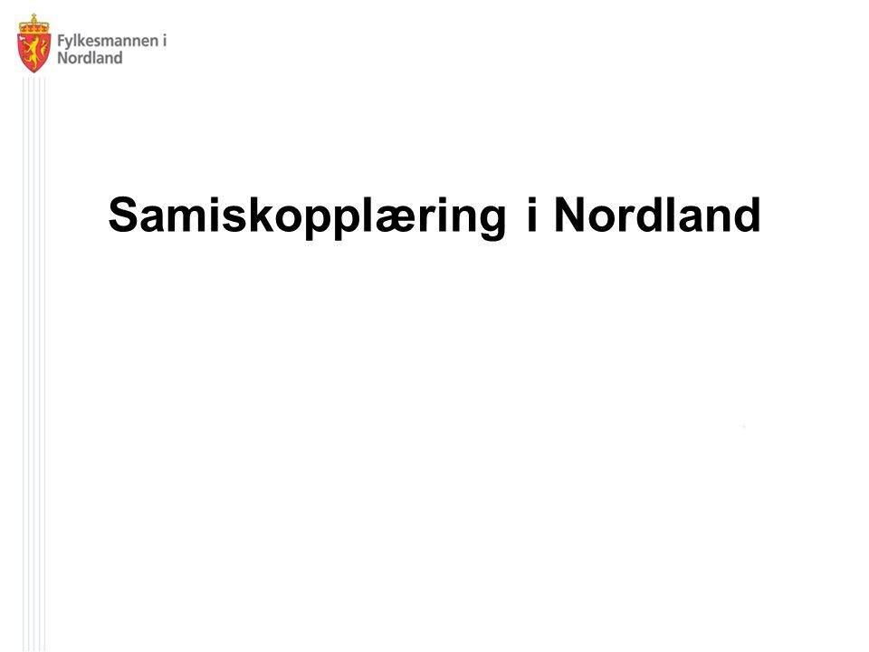 Samiskopplæring har en lang historie i Nordland, organisert helt tilbake til 1718 Eneste fylke med alle tre samiske språk som er i daglig bruk i Norge www.fmno.no www.facebook.com/fylkesmannenNO   www.twitter.com/FMnordland 2