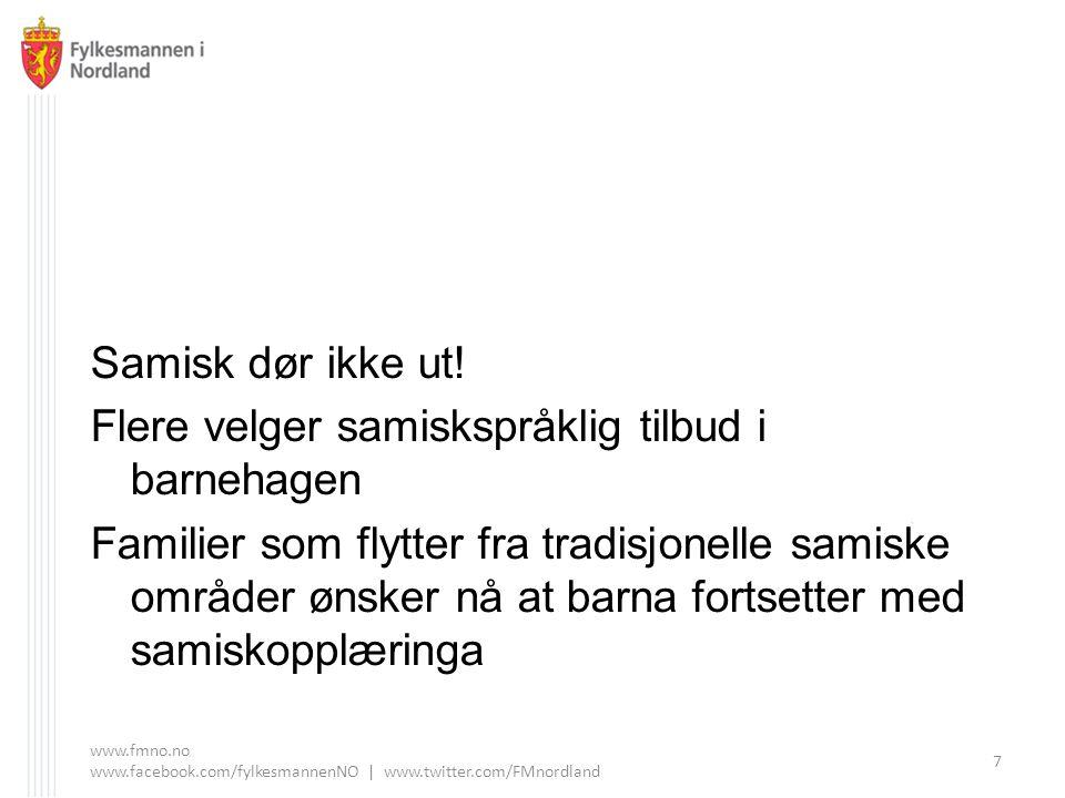Mange steder er det fortsatt vanskelig å skaffe samisktalende lærere Fjernundervisning er her et svært godt alternativ Eget kompetanseprosjekt i fjernundervisningsdidaktikk Opplæringa kan tilbys allerede i første klasse www.fmno.no www.facebook.com/fylkesmannenNO   www.twitter.com/FMnordland 18