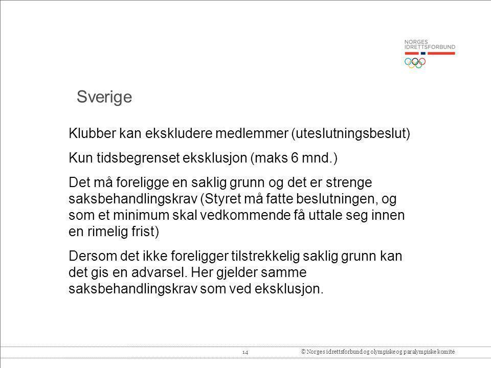 14© Norges idrettsforbund og olympiske og paralympiske komité Klubber kan ekskludere medlemmer (uteslutningsbeslut) Kun tidsbegrenset eksklusjon (maks