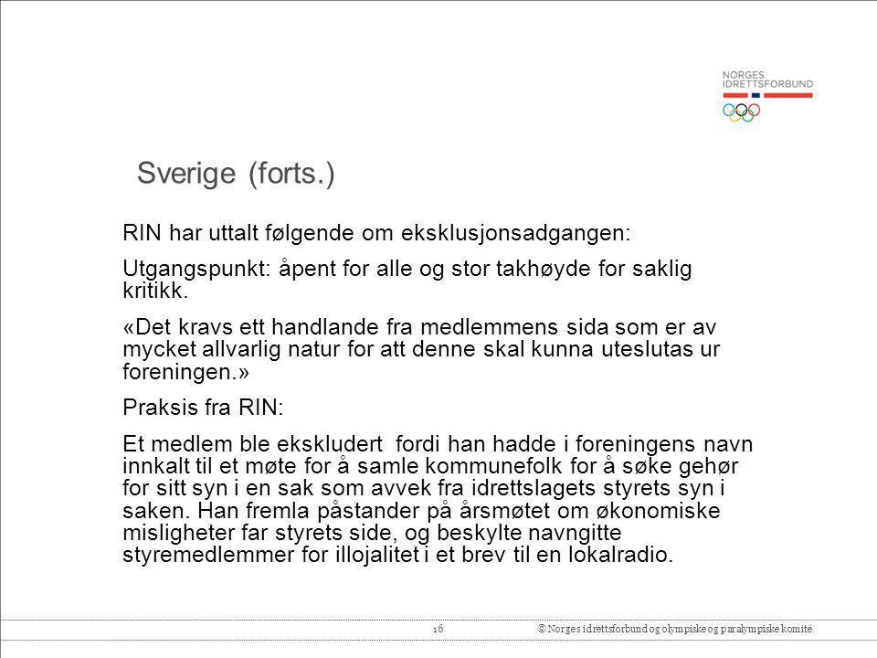 16© Norges idrettsforbund og olympiske og paralympiske komité RIN har uttalt følgende om eksklusjonsadgangen: Utgangspunkt: åpent for alle og stor tak
