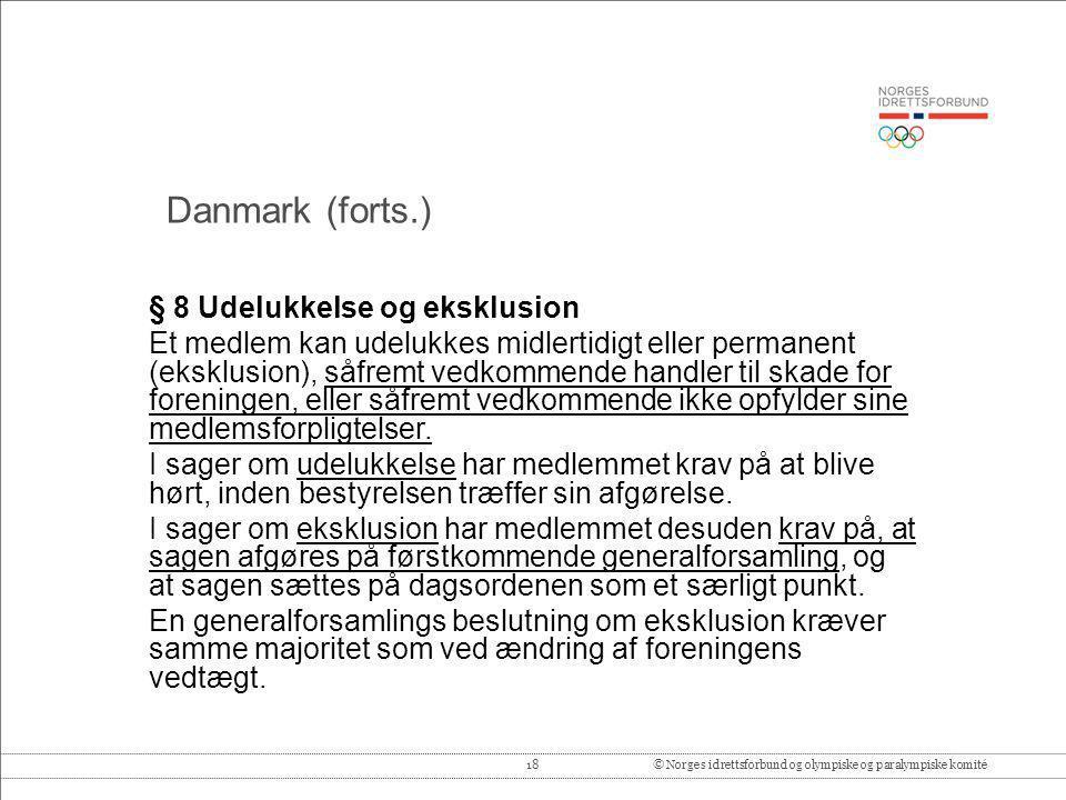 18© Norges idrettsforbund og olympiske og paralympiske komité § 8 Udelukkelse og eksklusion Et medlem kan udelukkes midlertidigt eller permanent (eksk