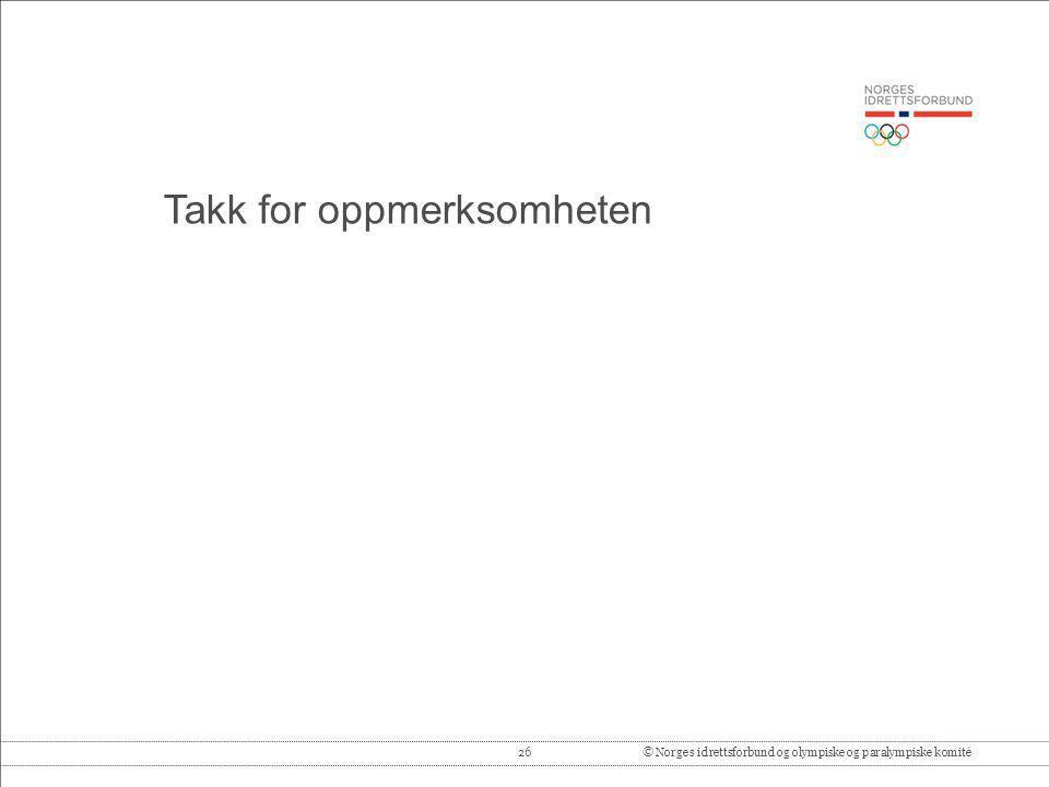 26© Norges idrettsforbund og olympiske og paralympiske komité Takk for oppmerksomheten