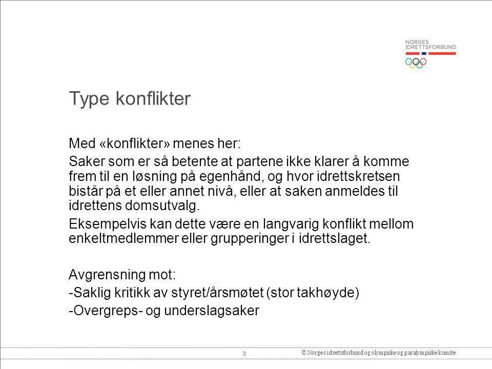 3© Norges idrettsforbund og olympiske og paralympiske komité Med «konflikter» menes her: Saker som er så betente at partene ikke klarer å komme frem t