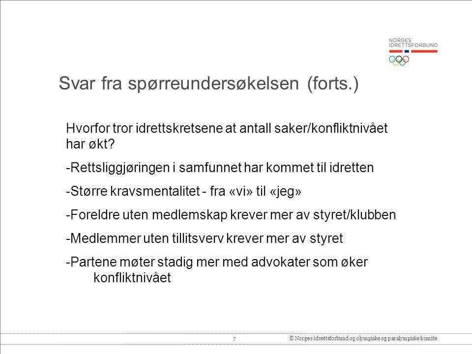 7© Norges idrettsforbund og olympiske og paralympiske komité Hvorfor tror idrettskretsene at antall saker/konfliktnivået har økt? -Rettsliggjøringen i