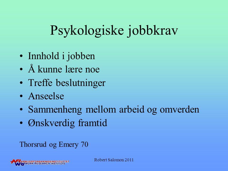 Psykologiske jobbkrav •Innhold i jobben •Å kunne lære noe •Treffe beslutninger •Anseelse •Sammenheng mellom arbeid og omverden •Ønskverdig framtid Tho