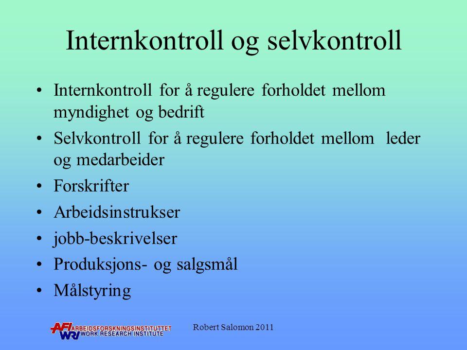 Internkontroll og selvkontroll •Internkontroll for å regulere forholdet mellom myndighet og bedrift •Selvkontroll for å regulere forholdet mellom lede
