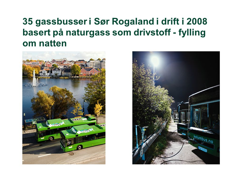 Biogass til busser •Gjennom eksisterende og planlagt slambehandlingsanlegg med matavfall som tilleggssubstrat, vil en få på plass en biogass- produksjon fra to store anlegg som kan dekke behovet som offentlig busstransport vil ha i området ( 90- 100 GWh).