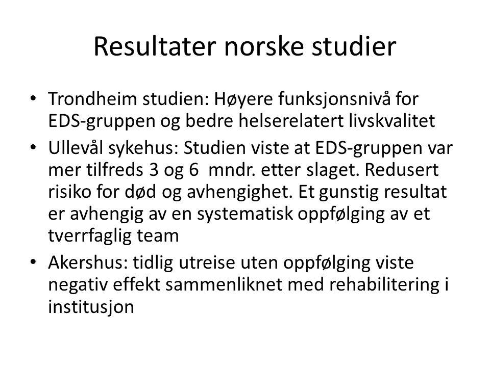 Resultater norske studier • Trondheim studien: Høyere funksjonsnivå for EDS-gruppen og bedre helserelatert livskvalitet • Ullevål sykehus: Studien viste at EDS-gruppen var mer tilfreds 3 og 6 mndr.