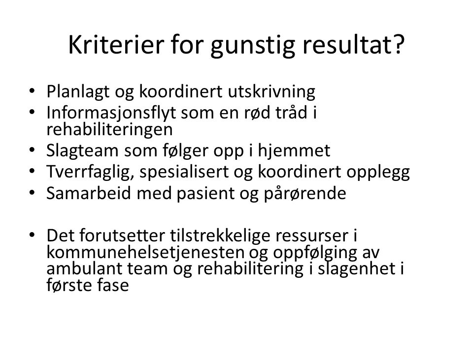 Kriterier for gunstig resultat.