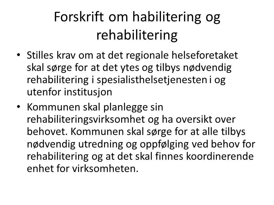 Overordnet organisering • De 4 regionale helseregionene har hvert sitt kontor som koordinerer tilbudet om rehabilitering.