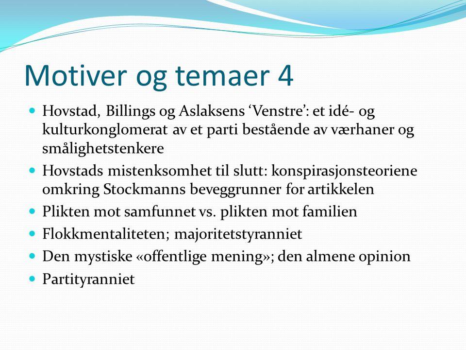 Motiver og temaer 4  Hovstad, Billings og Aslaksens 'Venstre': et idé- og kulturkonglomerat av et parti bestående av værhaner og smålighetstenkere 