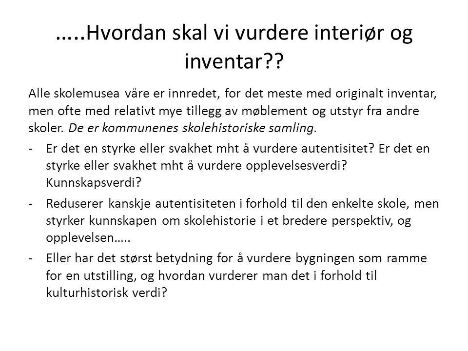….. Hvordan skal vi vurdere interiør og inventar?.