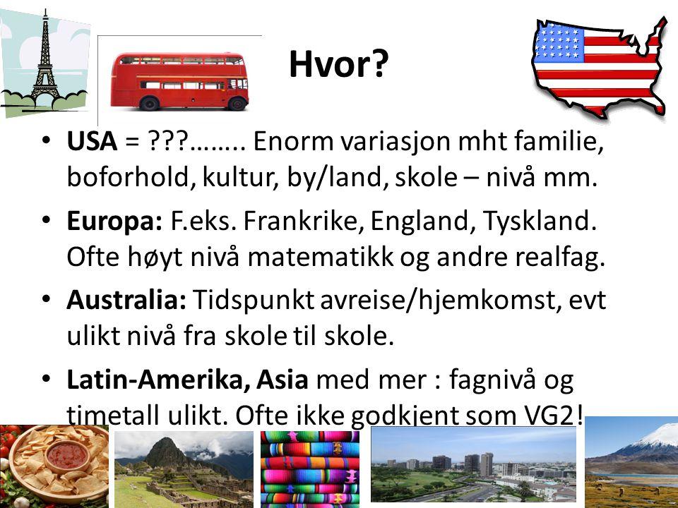 Hvor? • USA = ???…….. Enorm variasjon mht familie, boforhold, kultur, by/land, skole – nivå mm. • Europa: F.eks. Frankrike, England, Tyskland. Ofte hø