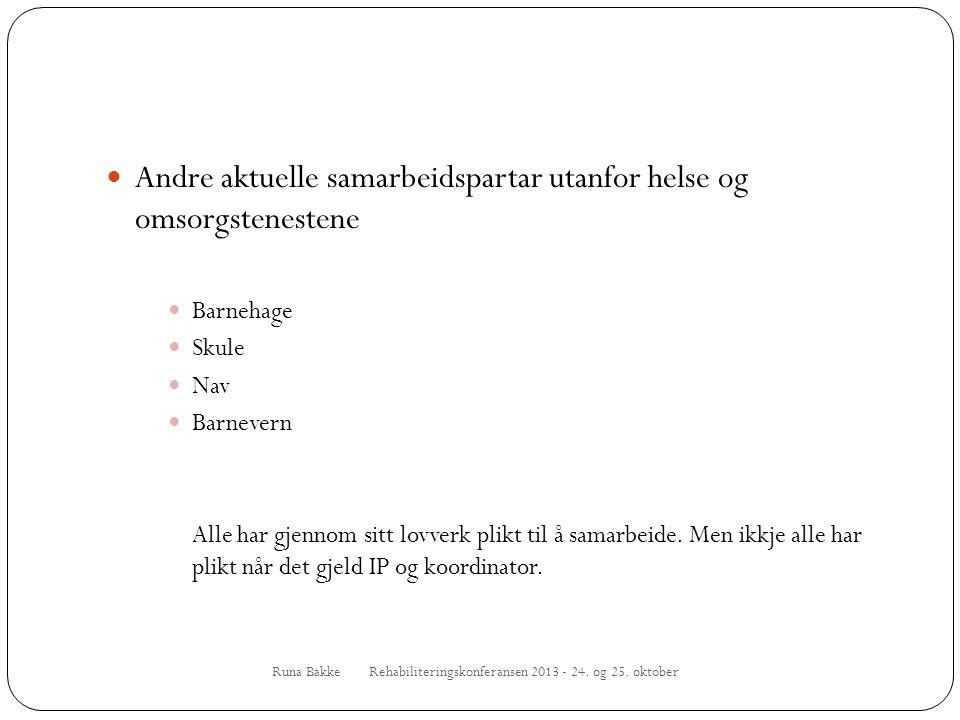 Ansvars- og oppgåvefordeling kommune - spesialisthelseteneste Runa Bakke Rehabiliteringskonferansen 2013 - 24.
