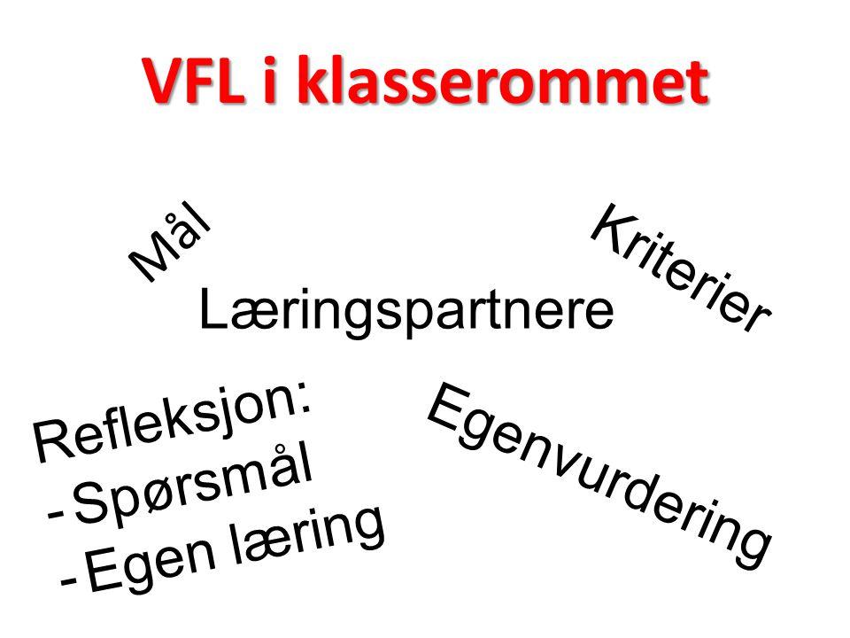 Mål Kriterier Læringspartnere Refleksjon: -Spørsmål -Egen læring Egenvurdering
