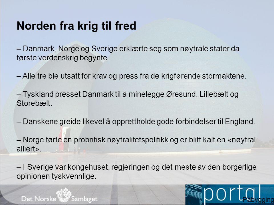 De tre nordiske landene unngikk å bli krigsskueplass – Stormaktene hadde ikke styrke eller interesse nok til å utvide krigen til Norden.