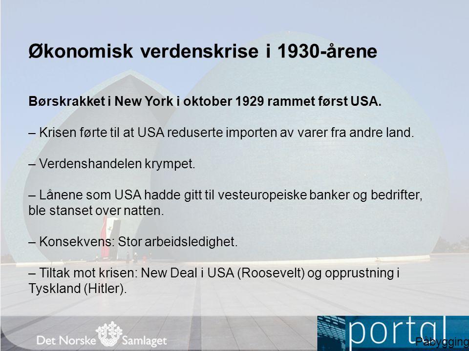Økonomisk verdenskrise i 1930-årene Børskrakket i New York i oktober 1929 rammet først USA. – Krisen førte til at USA reduserte importen av varer fra