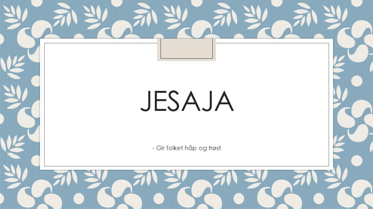 JESAJA - Gir folket håp og trøst