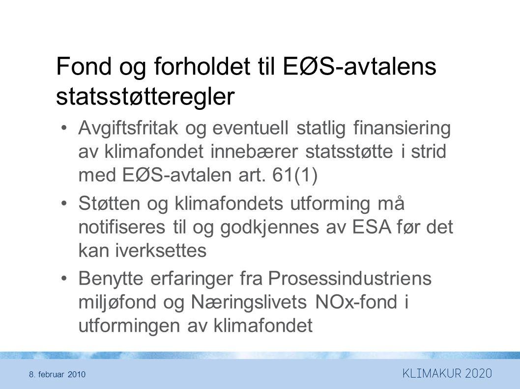 Fond og forholdet til EØS-avtalens statsstøtteregler •Avgiftsfritak og eventuell statlig finansiering av klimafondet innebærer statsstøtte i strid med EØS-avtalen art.