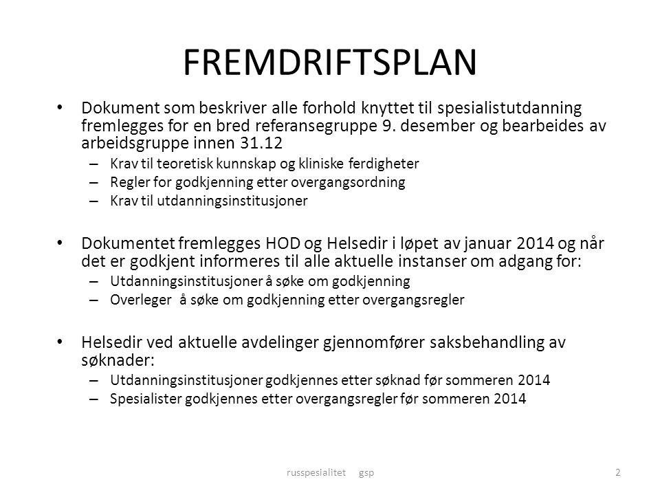 FREMDRIFTSPLAN • Dokument som beskriver alle forhold knyttet til spesialistutdanning fremlegges for en bred referansegruppe 9. desember og bearbeides