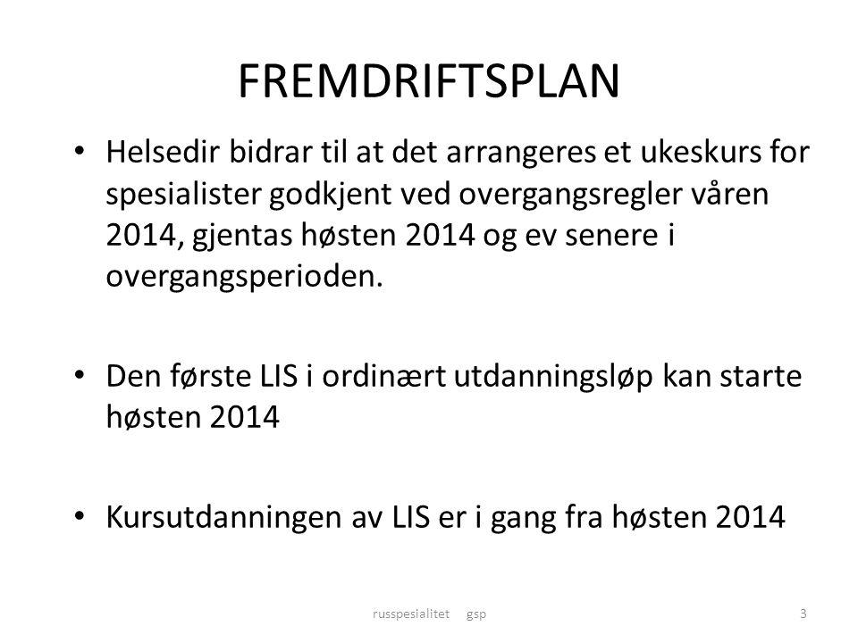 FREMDRIFTSPLAN • Helsedir bidrar til at det arrangeres et ukeskurs for spesialister godkjent ved overgangsregler våren 2014, gjentas høsten 2014 og ev