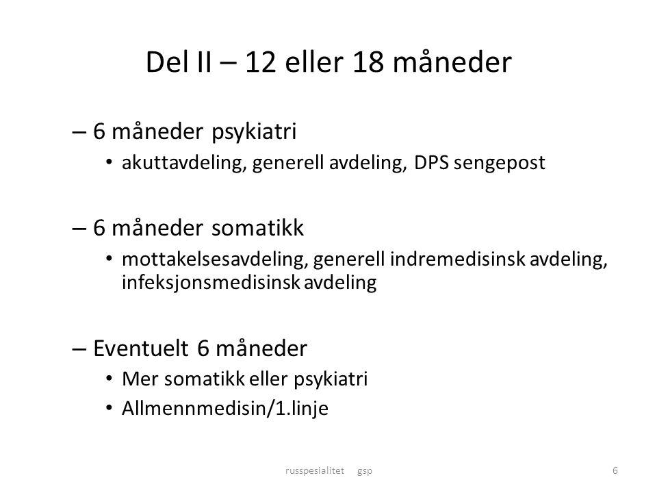 Del II – 12 eller 18 måneder – 6 måneder psykiatri • akuttavdeling, generell avdeling, DPS sengepost – 6 måneder somatikk • mottakelsesavdeling, gener