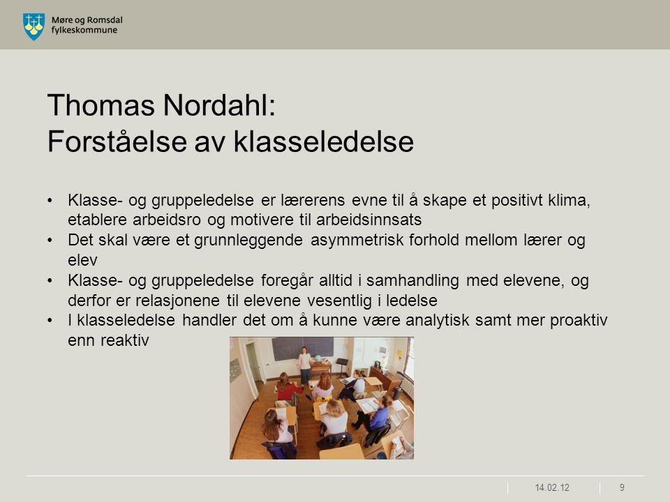 9 Thomas Nordahl: Forståelse av klasseledelse •Klasse- og gruppeledelse er lærerens evne til å skape et positivt klima, etablere arbeidsro og motivere