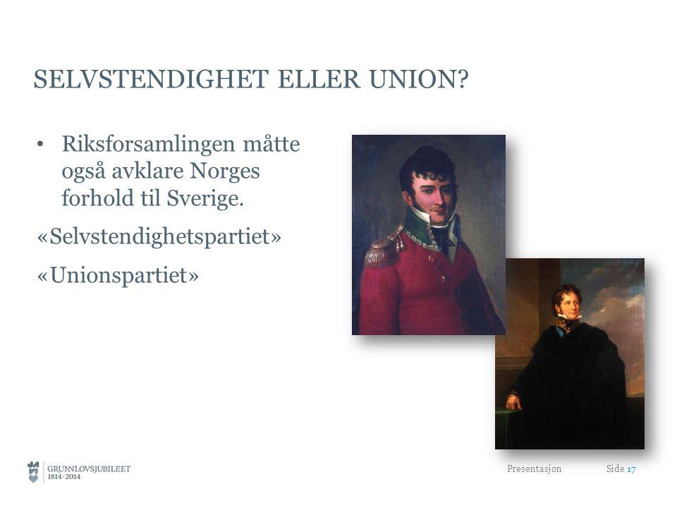 SELVSTENDIGHET ELLER UNION.• Riksforsamlingen måtte også avklare Norges forhold til Sverige.