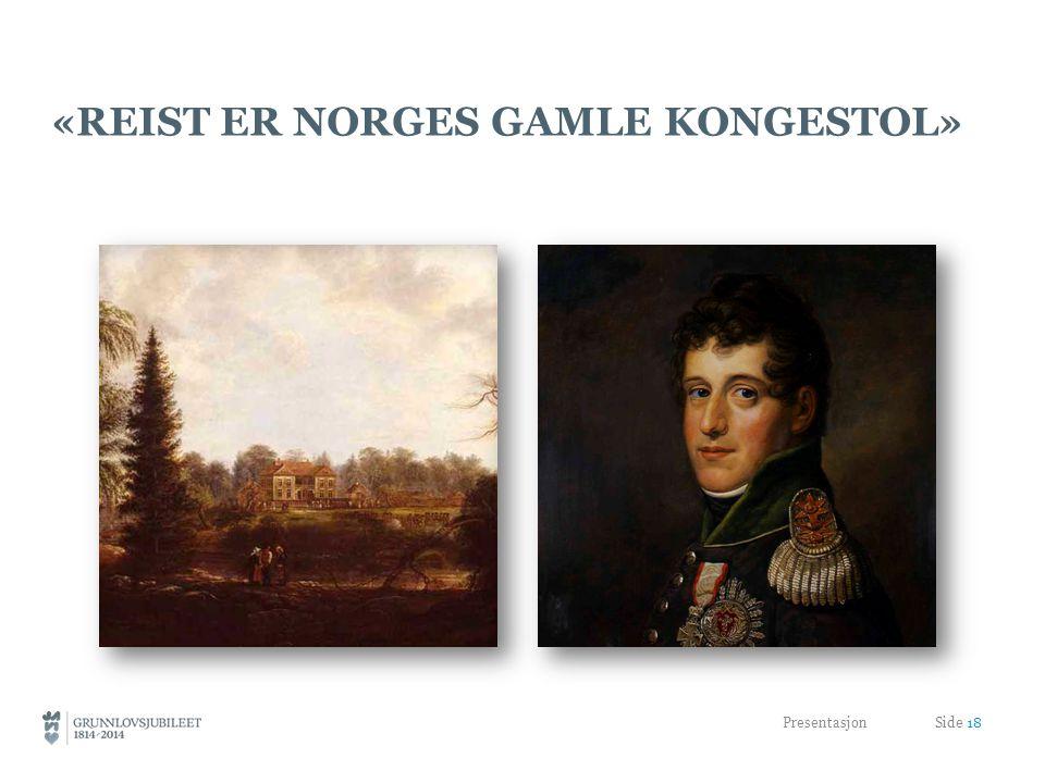 «REIST ER NORGES GAMLE KONGESTOL» Presentasjon Side 18