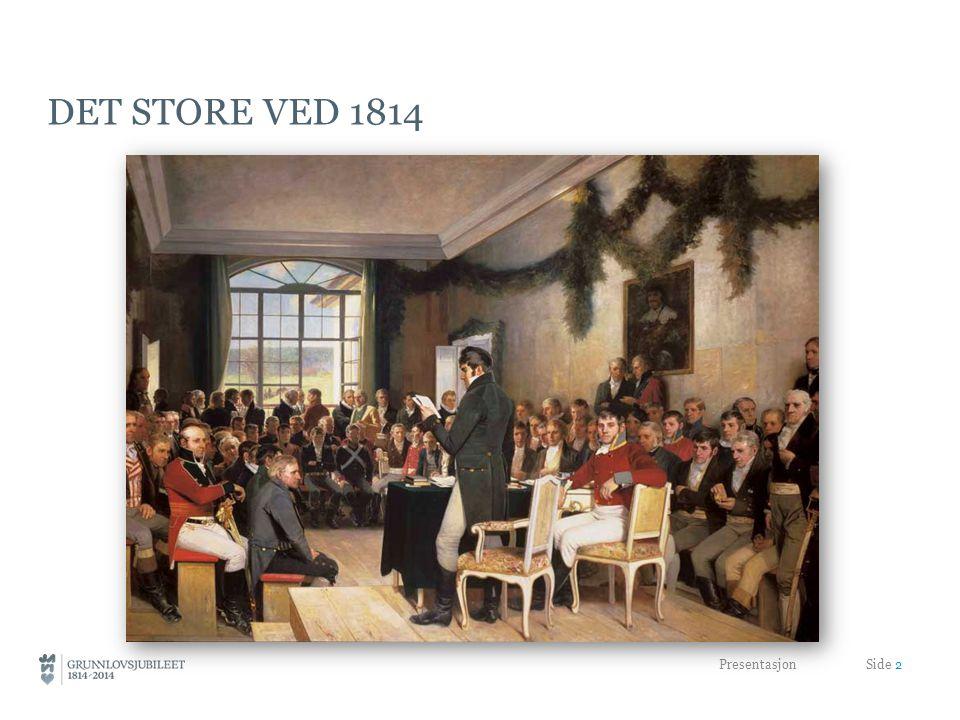DET STORE VED 1814 Presentasjon Side 2
