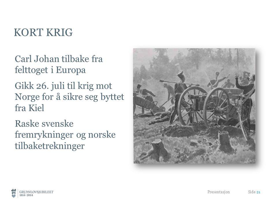 KORT KRIG Carl Johan tilbake fra felttoget i Europa Gikk 26.