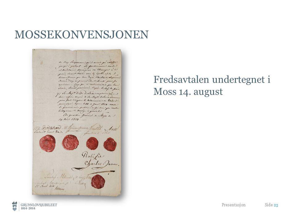 MOSSEKONVENSJONEN Fredsavtalen undertegnet i Moss 14. august Presentasjon Side 23