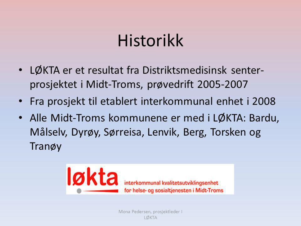 Historikk • LØKTA er et resultat fra Distriktsmedisinsk senter- prosjektet i Midt-Troms, prøvedrift 2005-2007 • Fra prosjekt til etablert interkommuna