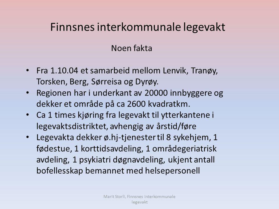 Marit Storli, Finnsnes interkommunale legevakt Bemanning • 21 – 25 leger i legevaktturnus – fastleger fra deltagende kommuner, vikarleger, turnusleger.