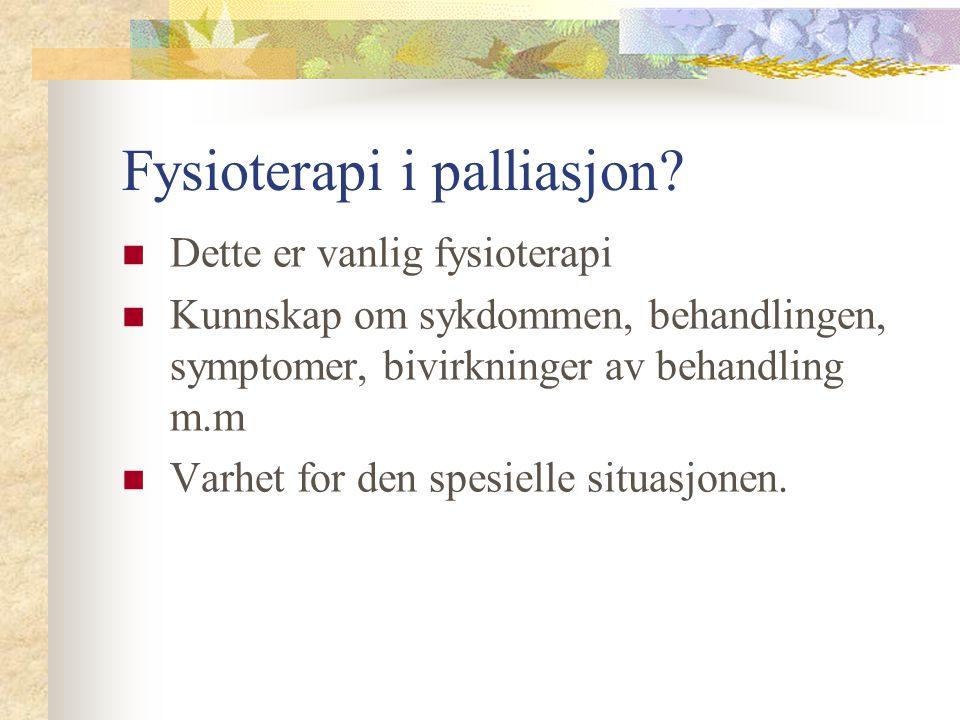Fysioterapi i palliasjon.