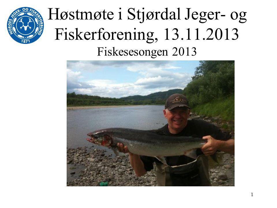 Høstmøte i Stjørdal Jeger- og Fiskerforening, 13.11.2013 Fiskesesongen 2013 1